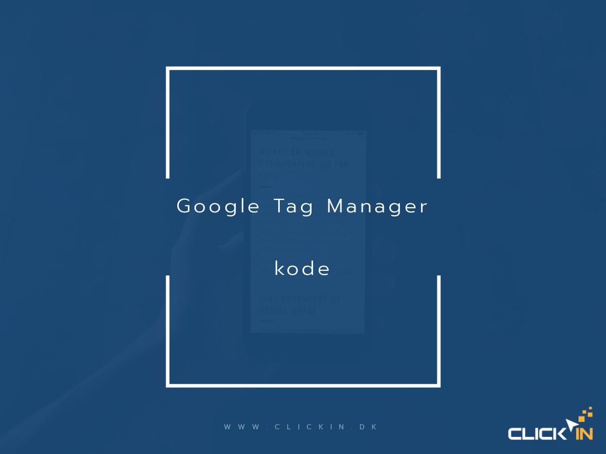 Placering af Google Tag Manager kode